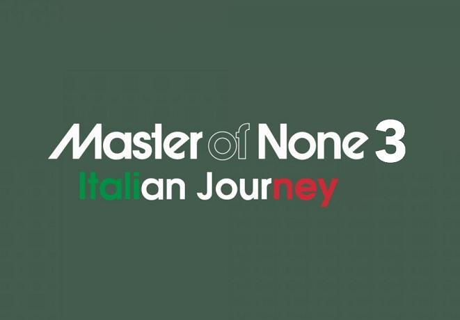 Master of None 3, la verità ad agosto | Piper Spettacolo Italiano | Blog di Alberto Fuschi - Piper Spettacolo Italiano